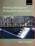 Marketing Management for Nonprofit Organizations, Sargeant, Adrian, 0199271828