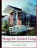 Design for Assisted Living : Guidelines for Housing the Physically and Mentally Frail, Regnier, Victor, 0471351822