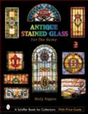 Antique Stained Glass Windows for the Home, Molly Higgins, 076432182X