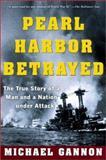Pearl Harbor Betrayed, Michael Gannon, 0805071822
