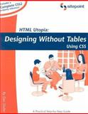 HTML Utopia : Designing Without Tables Using CSS, Shafer, Dan and Yank, Kevin, 0957921829