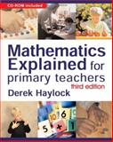 Mathematics Explained for Primary Teachers, Haylock, Derek, 1412911826