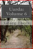 Uarda: Volume 6, Georg Ebers, 1500711829