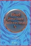 Fluid Structure Interaction V, S. K. Chakrabarti, 1845641825