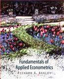Fundamentals of Applied Econometrics, Ashley, Richard A., 047059182X