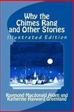 Why the Chimes Rang, Raymond MacDonald Alden and Katharine Hayward Greenland, 1463561822