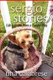 Sergio Stories: Life Lessons from a Funny Dog, Tina Calabrese, 1480081825