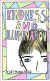 Kindness and Illumination, Curt Manucredo, 1494701820