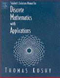 Student Solutions Manual for Discrete Mathematics with Applications, Koshy, Thomas, 0124211828