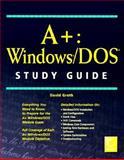 A+ Windows/DOS Study Guide, Groth, David, 0782121829