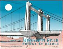 Climbing the Mississippi River Bridge by Bridge, Mary C. Costello, 0964451824