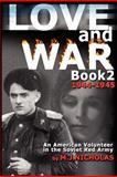 Love and War Book 2: 1944-1945, M. Nicholas, 1470171821