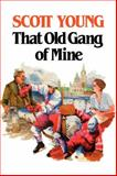 That Old Gang of Mine, Scott Young, 1550051822