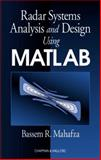 Radar Systems Analysis and Design Using MATLAB, Mahafza, Bassem R., 1584881828