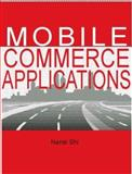 Mobile Commerce Applications, Nansi Shi, 1591401828