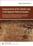 Empowerment of the Catholic Laity in the Nigerian Political Situation : An Hermeneutical Reading of Apostolicam Actuositatem (the Decree on the Apostolate of the Laity) of Vatican II and its Application to Concrete Situations, Okuma, Peter Chidi, 3631581823