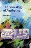 The Genealogy of Aesthetics, Faas, Ekbert, 0521811821