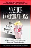Mashup Corporations : The End of Business as Usual, Mulholland, Andy and Thomas, Chris S., 0978921828