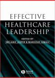 Effective Healthcare Leadership, Melanie Jasper, Mansour Jumaa, 1405121823
