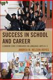 Success in School and Career : Common Core Standards in Language Arts K-5, Nelson-Royes, Andrea, 1475801823