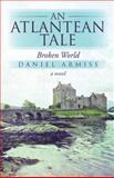 An Atlantean Tale, Daniel Armiss, 1475971826