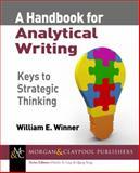 A Handbook for Analytical Writing : Keys to Strategic Thinking, Winner, 1627051821