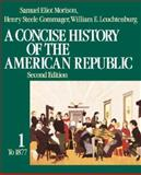 A Concise History of the American Republic, Morison, Samuel Eliot and Commager, Henry Steele, 0195031822