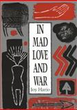 In Mad Love and War, Joy Harjo, 081951182X