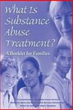 What Is Substance Abuse Treatment?, U. S. Department Human Services and Substance Abuse Services Administration, 1478311827