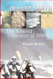 Planet Earth : The Latest Weapon of War, Bertell, Rosalie, 1551641828