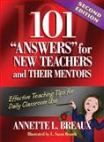 101 Answers for New Teachers and Their Mentors : Effective Teaching Tips for Daily Classroom Use, Breaux, Annette L., 1596671823