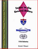 Index to the General Orders of the 11th Infantry Regiment, in World War II, Brandon T. Wiegand, 193289182X