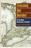 Crossing the Border : A Free Black Community in Canada, Hepburn, Sharon A. Roger, 0252031830