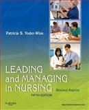 Leading and Managing in Nursing - Revised Reprint, Yoder-Wise, Patricia S., 0323241832