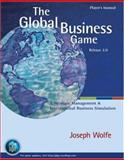 The Global Business Game : A Simulation in Strategic Management and International Business, Wolfe, Joseph A., 0324161832