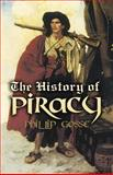 The History of Piracy, Philip Gosse, 0486461831