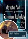 Information Practice in Science and Technology : Evolving Challenges and New Directions, Mary Schlembach, 0789021838