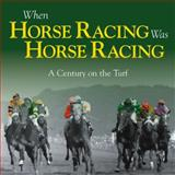 When Horse Racing Was Horse Racing, Adam Powley, 0857331833
