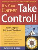 It's Your Career - Take Control!, Catherine B. Beck, 0891061835