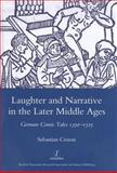 Laughter and Narrative in the Later Middle Ages : German Comic Tales 1350-1525, Coxon, Sebastian, 190598183X