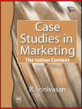 Case Studies in Marketing : The Indian Context, Srinivasan, R., 8120321839