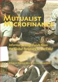 Mutualist Microfinance : Informal Savings Funds from the Global Periphery to the Core?, , 9052601836