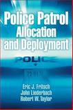Police Patrol Allocation and Deployment, Fritsch, Eric J. and Liederbach, John, 0135131839