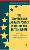 The European Union and Party Politics in Central and Eastern Europe, , 0230001831