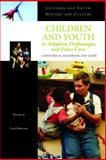 Children and Youth in Adoption, Orphanages, and Foster Care, Lori Askeland, 0313331839