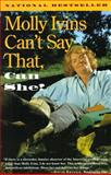 Molly Ivins Can't Say That, Can She?, Molly Ivins, 0679741836