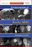 Fundamentals of Body MRI : Expert Consult- Online and Print, Roth, Christopher G., 141605183X