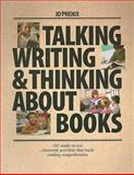 Talking Writing and Thinking about Books : 101 Ready-to-Use Classroom Activities That Build Reading Comprehension, Phenix, Jo, 1551381834