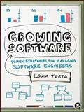 Growing Software : Proven Strategies for Managing Software Engineers, Testa, Louis, 1593271832
