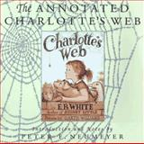 The Annotated Charlotte's Web, E. B. White, 0064461831